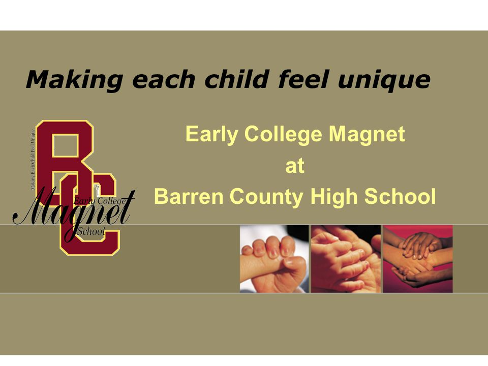Making each child feel unique Early College Magnet at Barren County High School