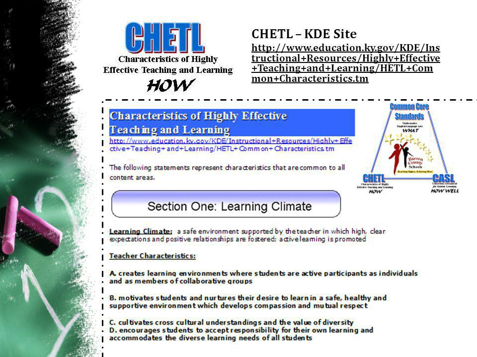 CHETL – KDE Site http://www.education.ky.gov/KDE/Ins tructional+Resources/Highly+Effective +Teaching+and+Learning/HETL+Com mon+Characteristics.tm