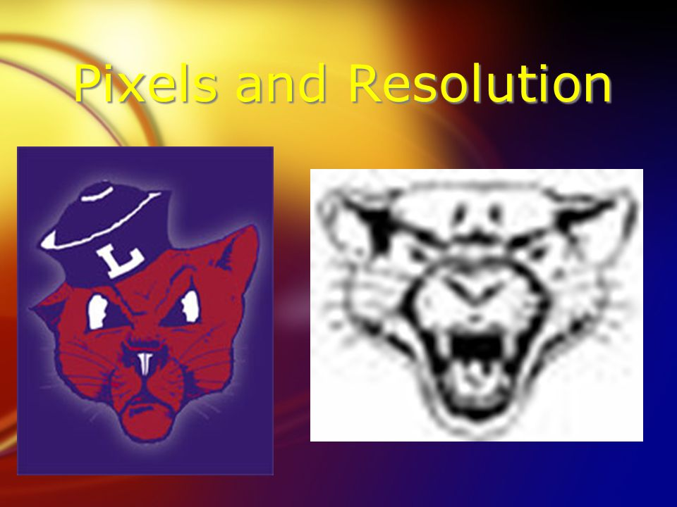 Pixels and Resolution