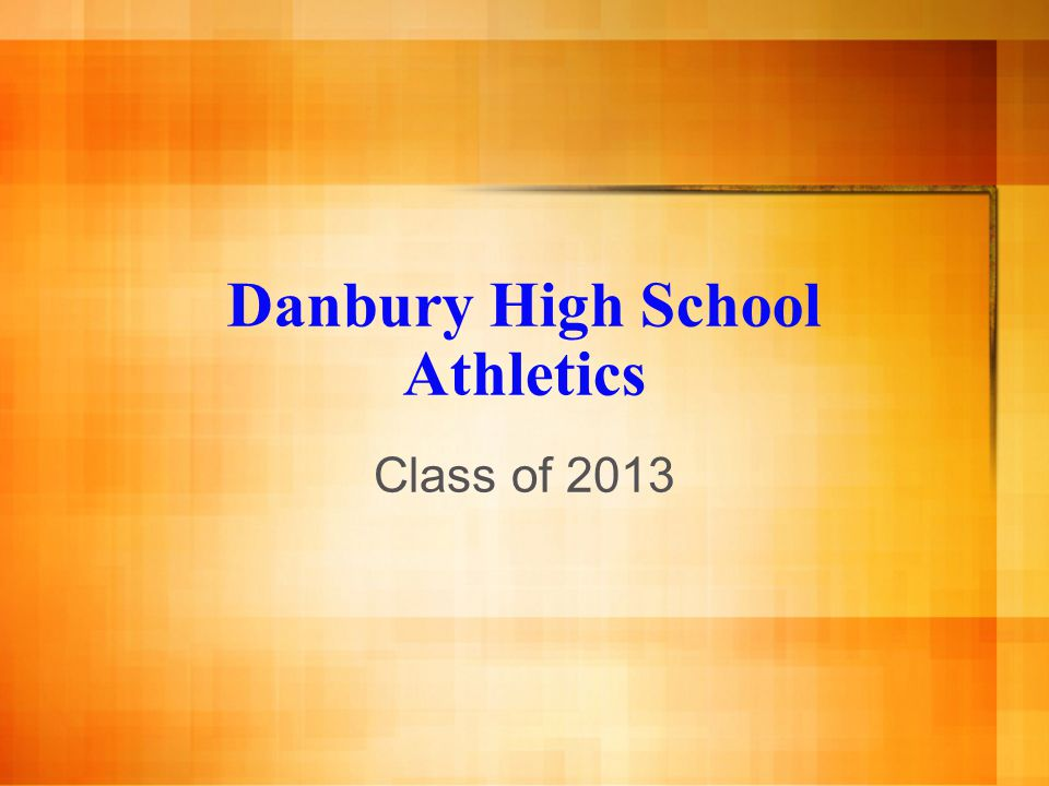 Danbury High School Athletics Class of 2013