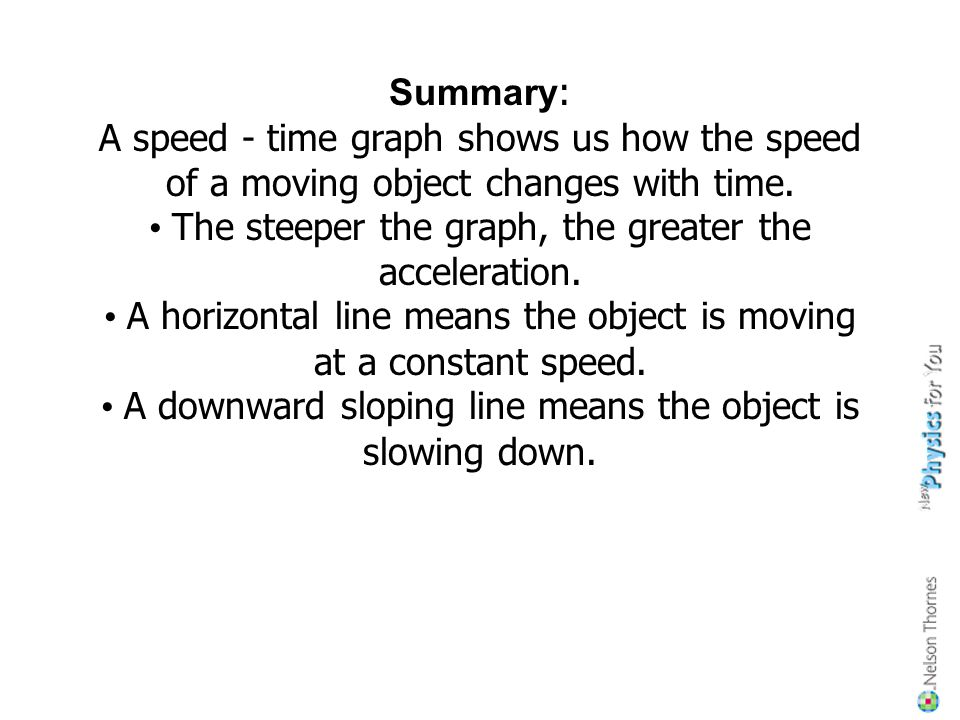 What about comparing two moving objects at the same time? Both the dashed and solid line show increasing speed. Both lines reach the same top speed, b