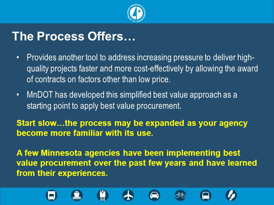 The Process Offers… Provides another tool to address increasing pressure to deliver high- quality projects faster and more cost-effectively by allowin