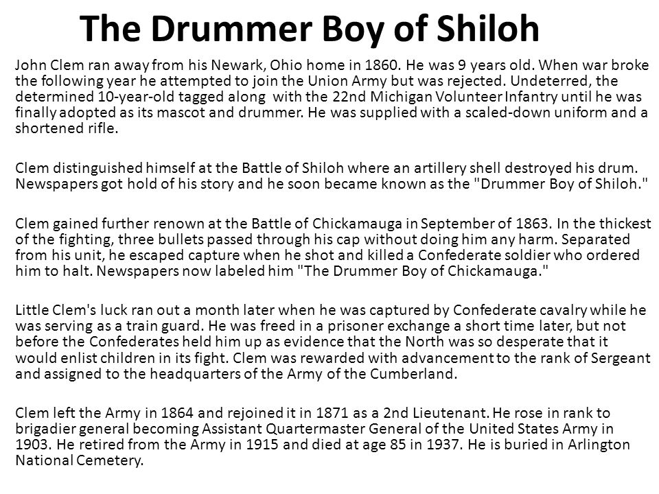 The Drummer Boy of Shiloh John Clem ran away from his Newark, Ohio home in 1860.