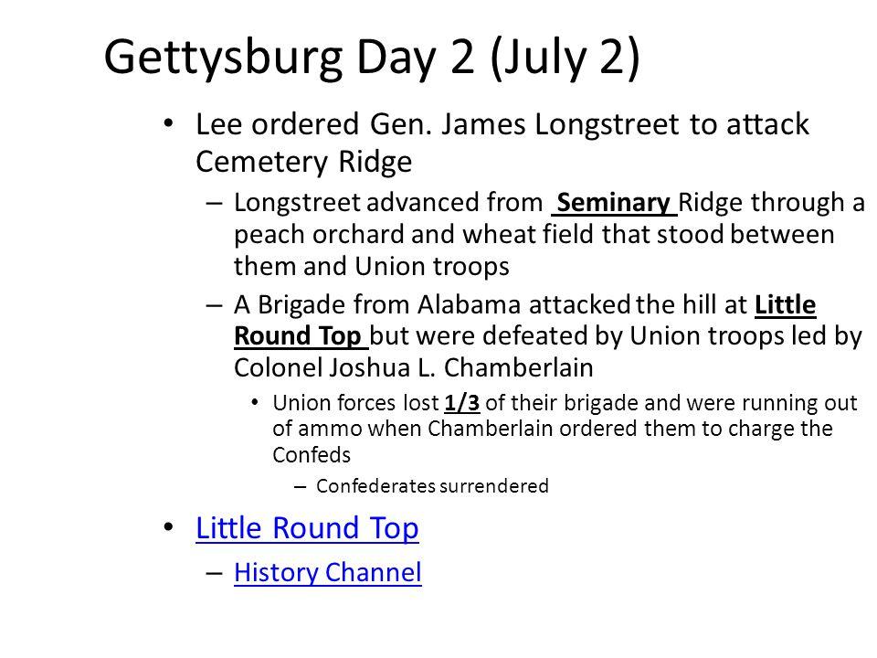 Gettysburg Day 2 (July 2) Lee ordered Gen.