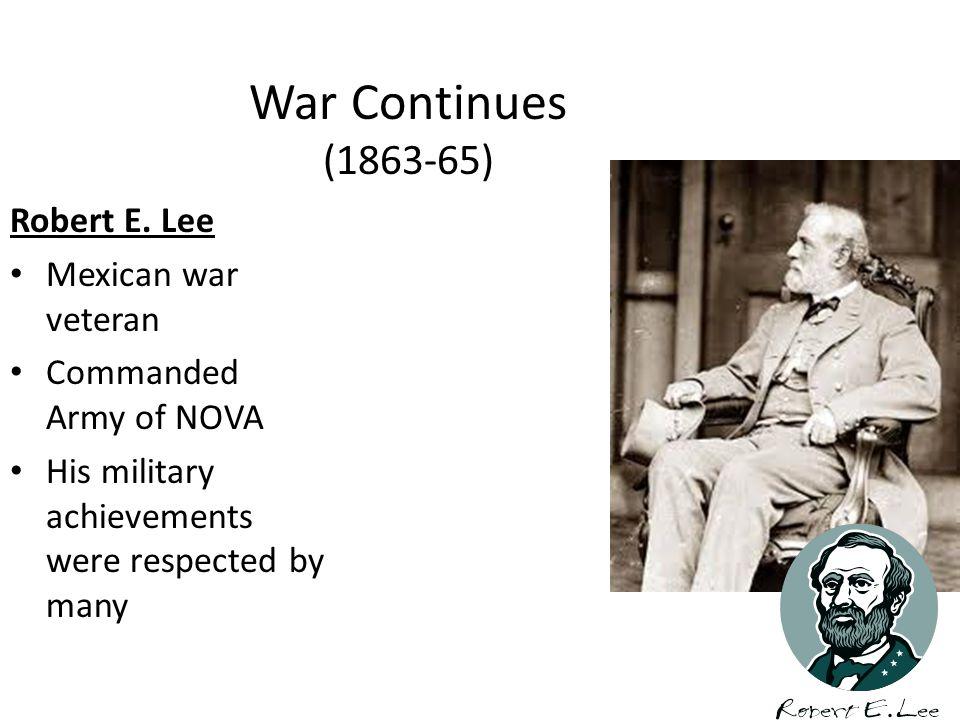 War Continues (1863-65) Robert E.