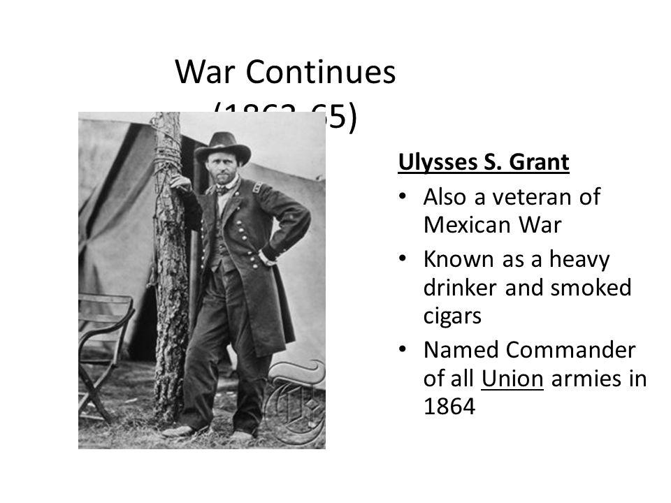 War Continues (1863-65) Ulysses S.