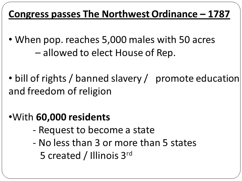 Congress passes The Northwest Ordinance – 1787 When pop.