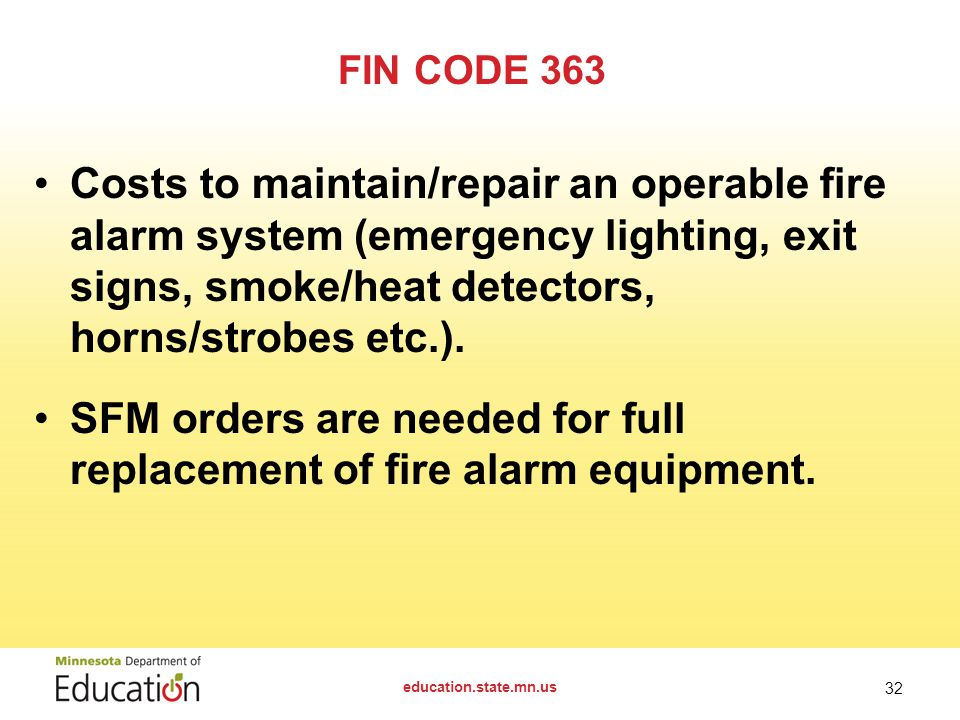 FIN CODE 363 Costs to maintain/repair an operable fire alarm system (emergency lighting, exit signs, smoke/heat detectors, horns/strobes etc.).