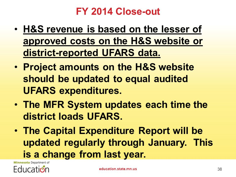 FY 2014 Close-out H&S revenue is based on the lesser of approved costs on the H&S website or district-reported UFARS data.