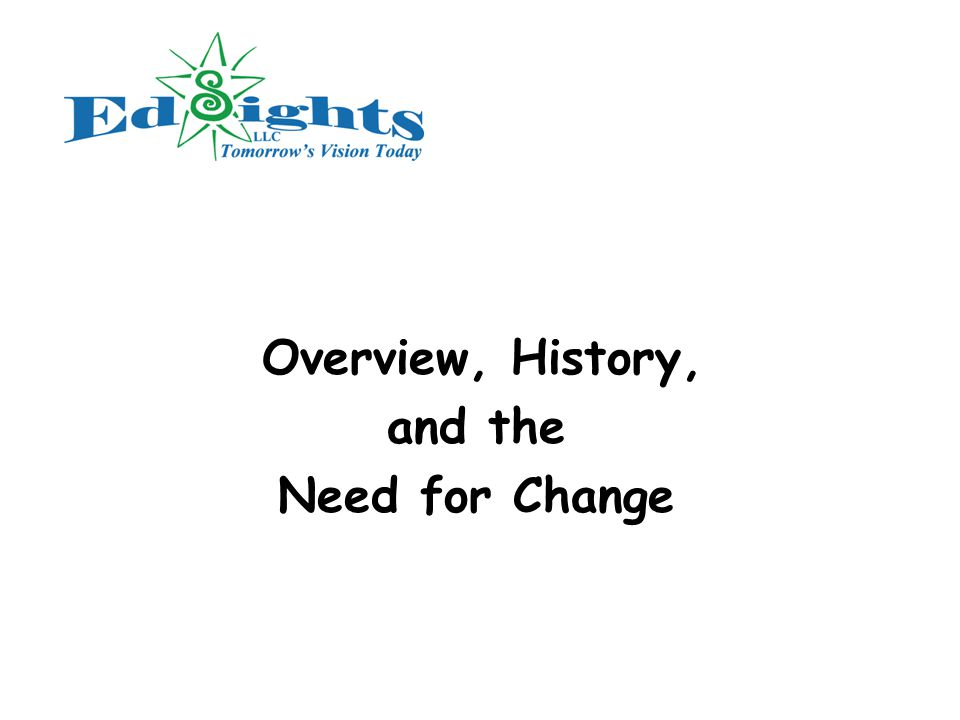 Overview, History, and the Need for Change