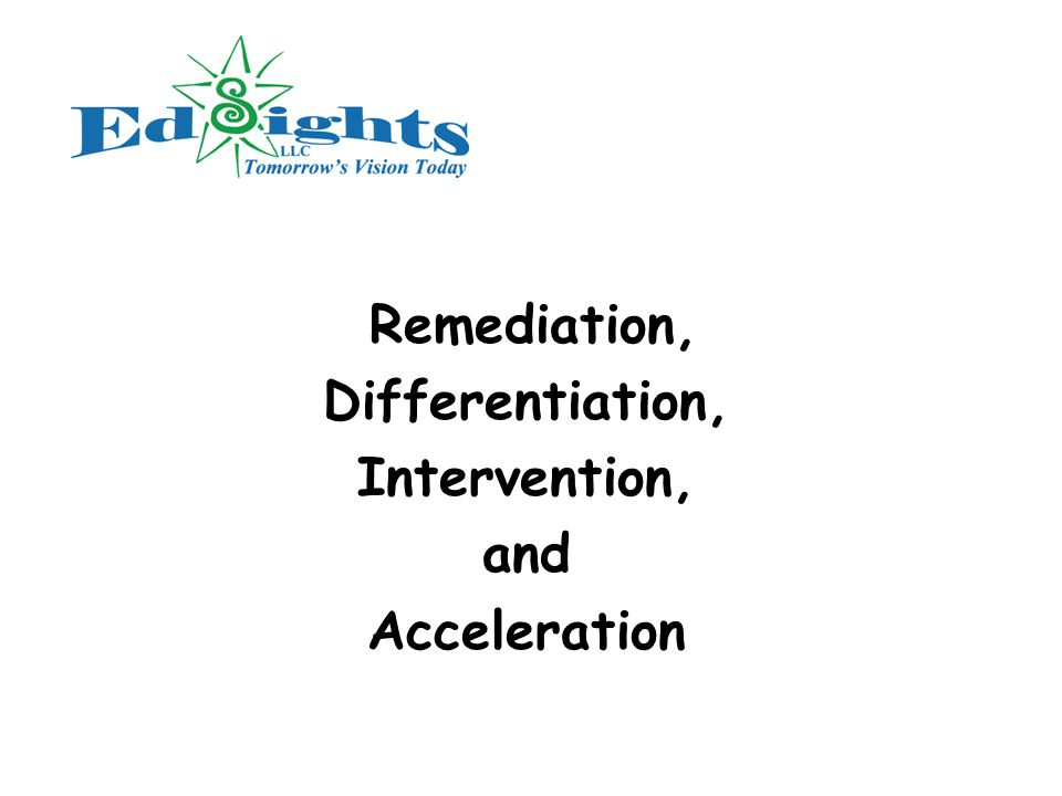 Remediation, Differentiation, Intervention, and Acceleration