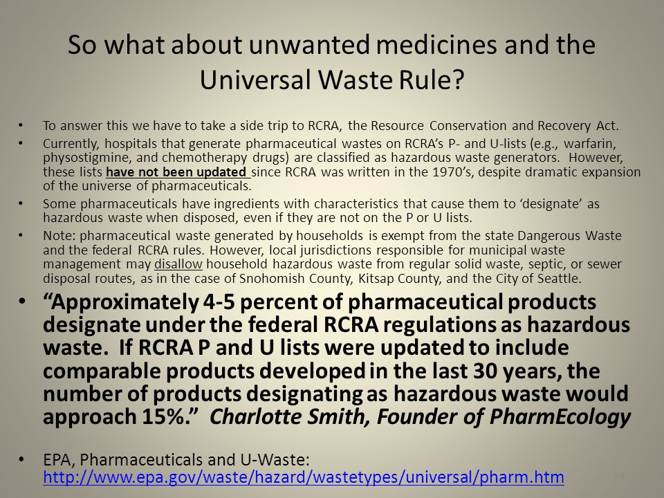 34 So what about unwanted medicines and the Universal Waste Rule.