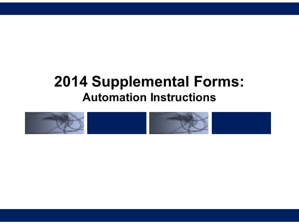 2014 Supplemental Forms: Automation Instructions