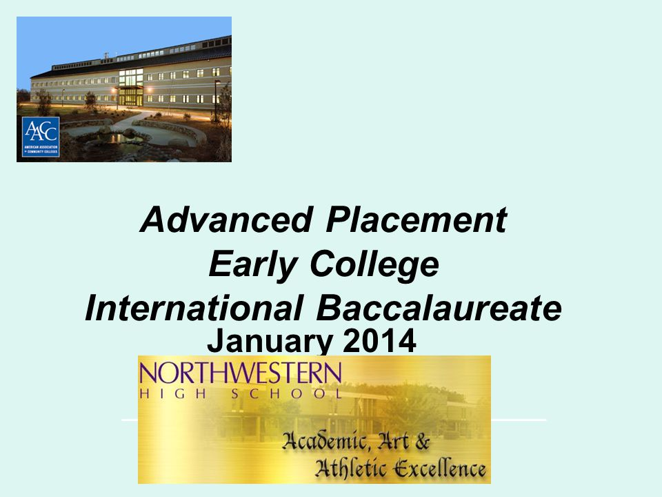 Advanced Placement Early College International Baccalaureate January 2014