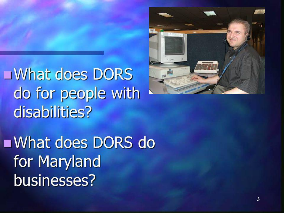 3 What does DORS do for people with disabilities.What does DORS do for people with disabilities.