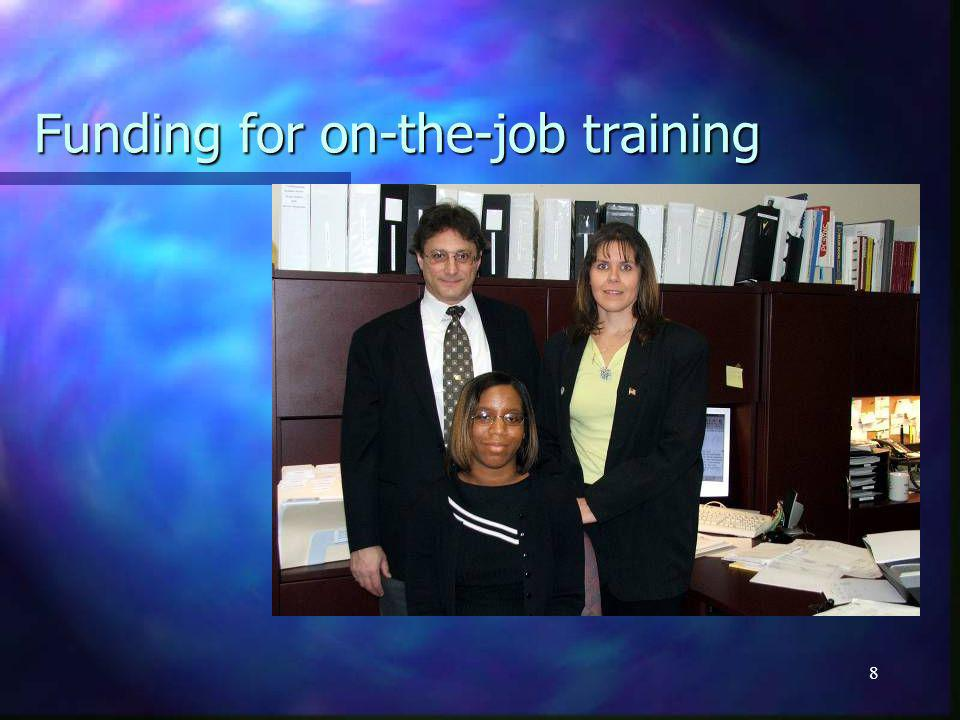8 Funding for on-the-job training