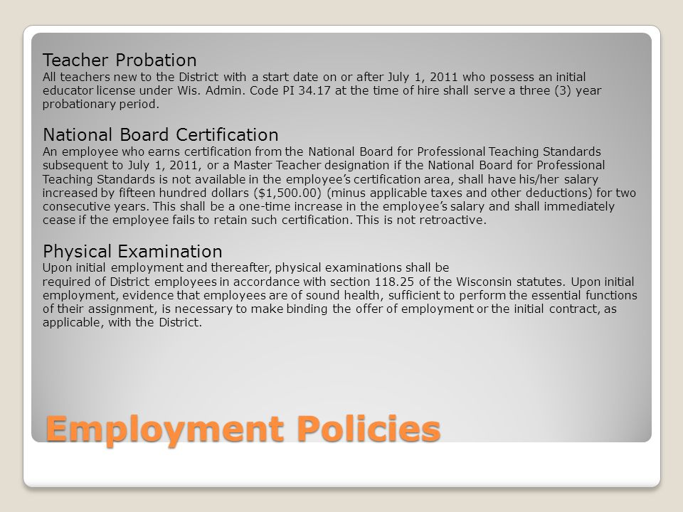 Employment Policies Teacher Probation All teachers new to the District with a start date on or after July 1, 2011 who possess an initial educator lice