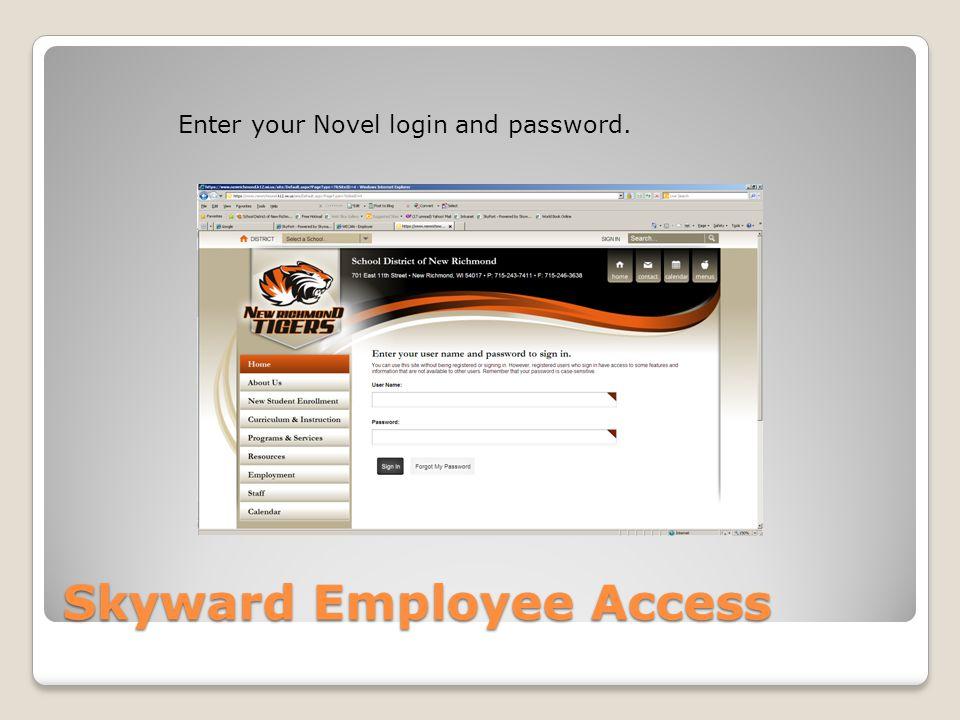 Skyward Employee Access Enter your Novel login and password.