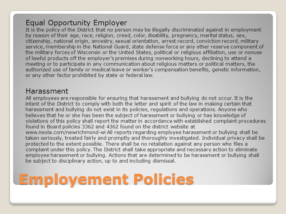 Employment Policies Expectations The District expects its employees to produce quality work, maintain confidentially, work efficiently, and exhibit a professional and courteous attitude toward other employees, parents, and students.