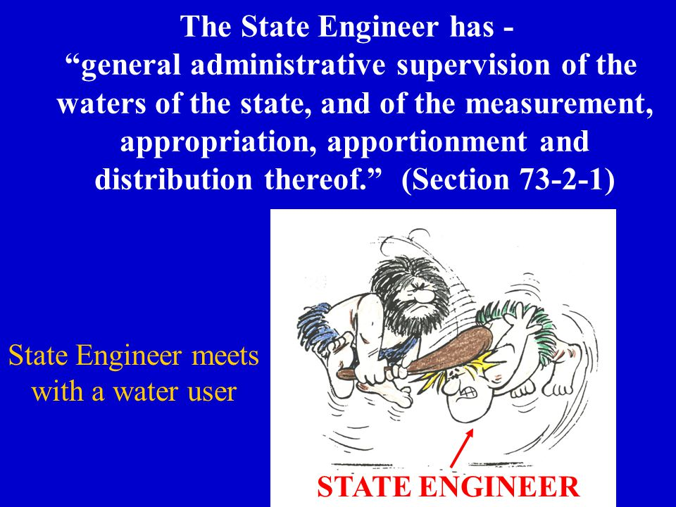 "The State Engineer has - ""general administrative supervision of the waters of the state, and of the measurement, appropriation, apportionment and dist"