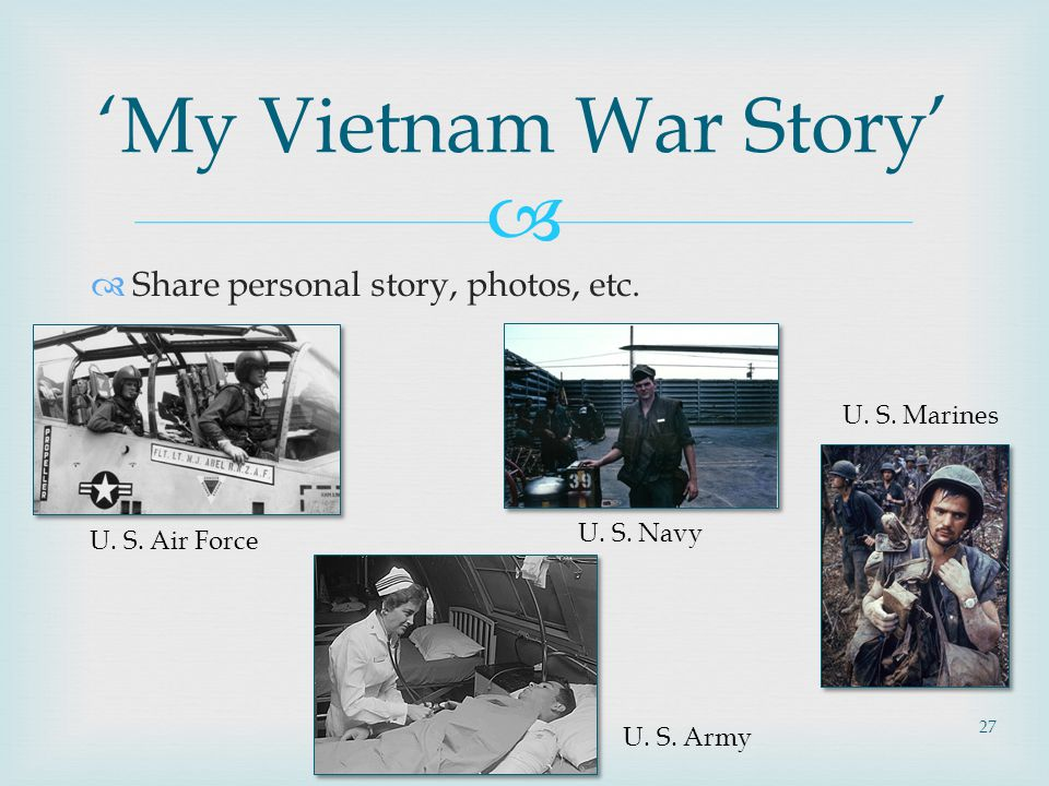   Share personal story, photos, etc. 'My Vietnam War Story' U.