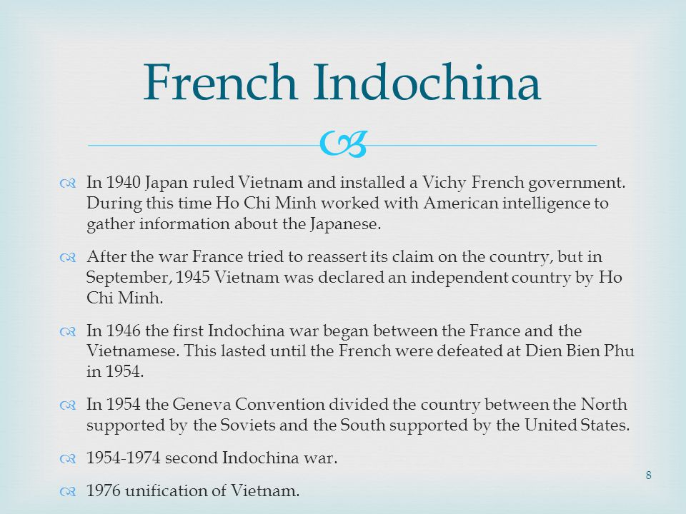   In 1940 Japan ruled Vietnam and installed a Vichy French government.