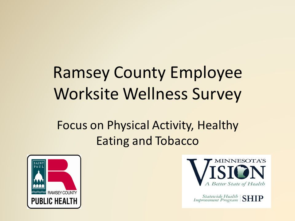 Survey Background Purpose Determine employees current access to, participation in, and interest in wellness opportunities Focus on Physical Activity, Healthy Eating and Tobacco Findings to be used to inform Human Resources, the Wellness Committee, SHIP and others regarding strategies and initiatives Distribution November-December 2010 to all RC employees Available online or paper Completion Rate 1129 of approximately 4000 employees (28%)