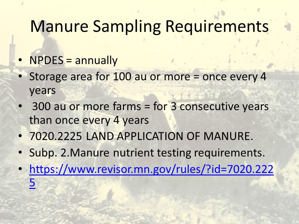 Manure Sampling Requirements NPDES = annually Storage area for 100 au or more = once every 4 years 300 au or more farms = for 3 consecutive years than