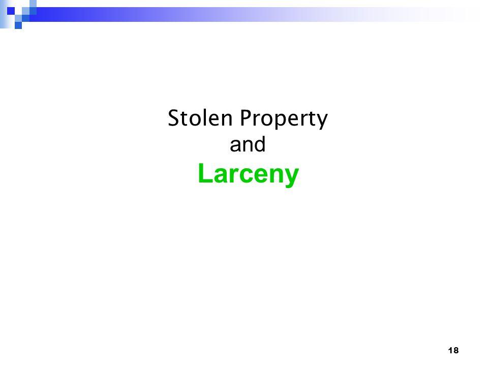 18 Stolen Property and Larceny