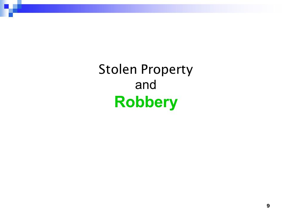 10 ROBBERY Robbery - the taking or attempting to take anything of value from another person: by force, by threat of force or violence, or by putting the victim in fear Robbery includes motor vehicles stolen by force or threat, such as car-jacking Robbery count is reported on Return A, page 1page 1