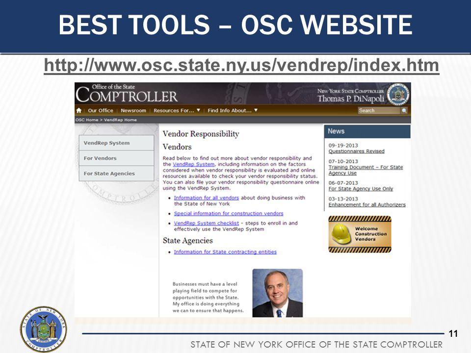 STATE OF NEW YORK OFFICE OF THE STATE COMPTROLLER 11 BEST TOOLS – OSC WEBSITE http://www.osc.state.ny.us/vendrep/index.htm