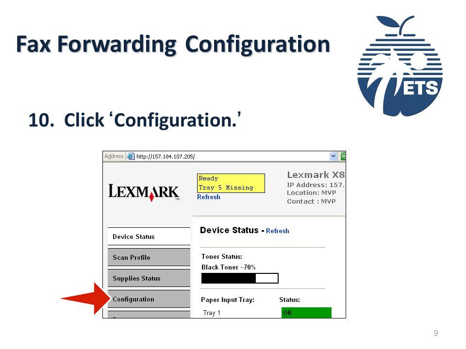 Fax Forwarding Configuration 10. Click 'Configuration.' 9