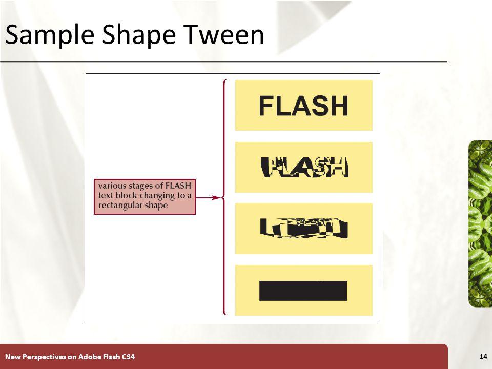 XP Sample Shape Tween New Perspectives on Adobe Flash CS414