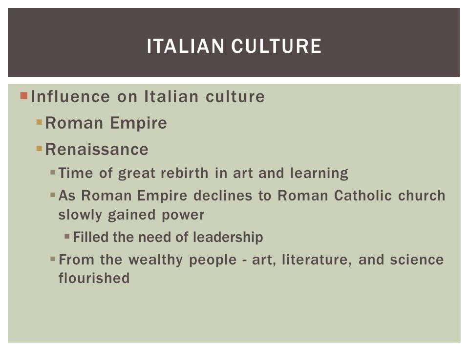 ITALIAN CULTURE CONT.