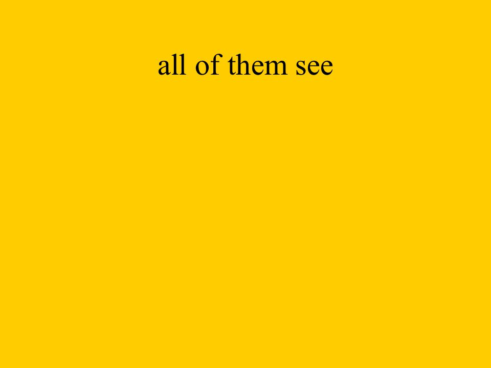 all of them see