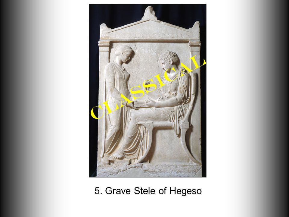 5. Grave Stele of Hegeso Classical