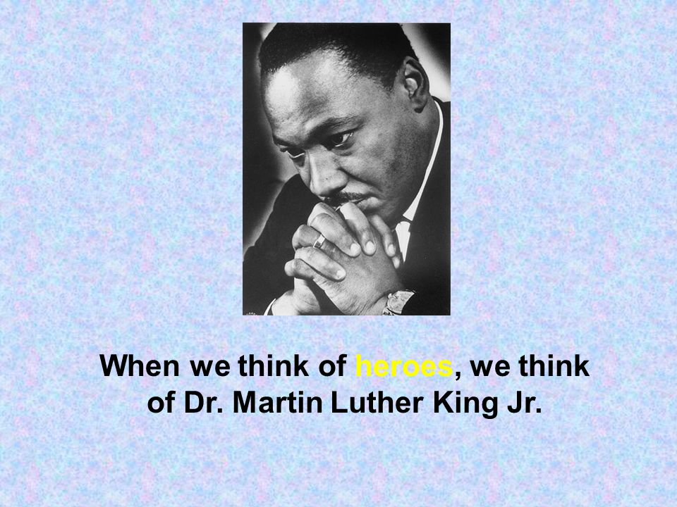 Dr.Martin Luther King Jr.