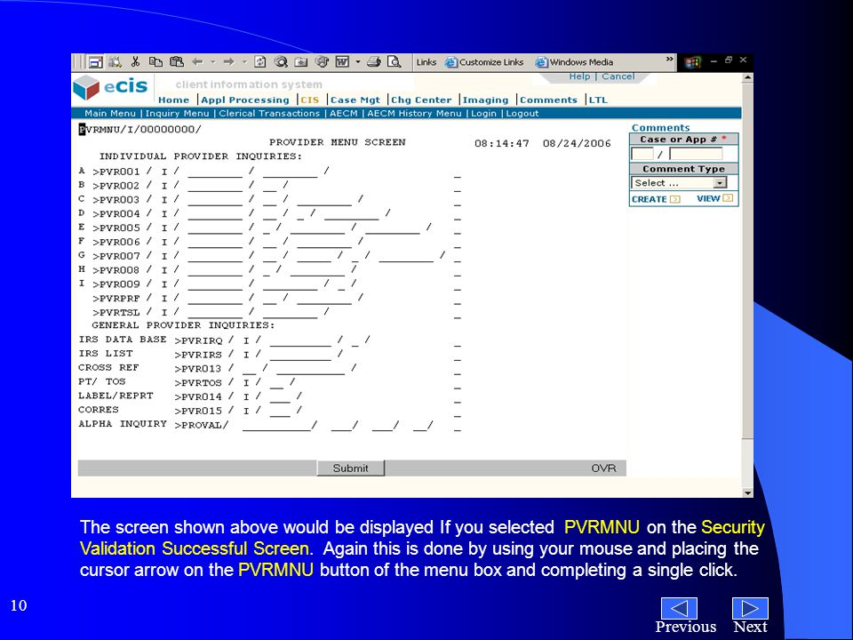 NextPrevious 10 The screen shown above would be displayed If you selected PVRMNU on the Security Validation Successful Screen.