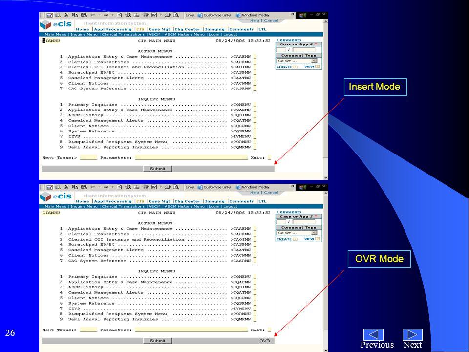NextPrevious 26 Insert Mode OVR Mode
