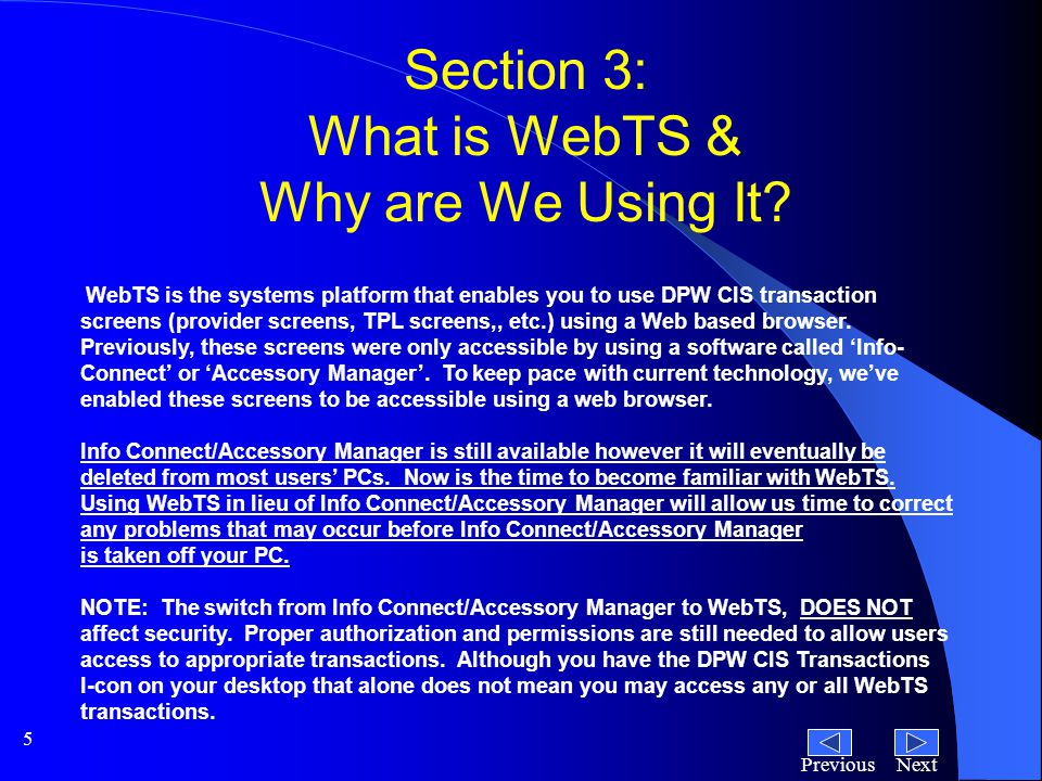 NextPrevious 5 Section 3: What is WebTS & Why are We Using It.