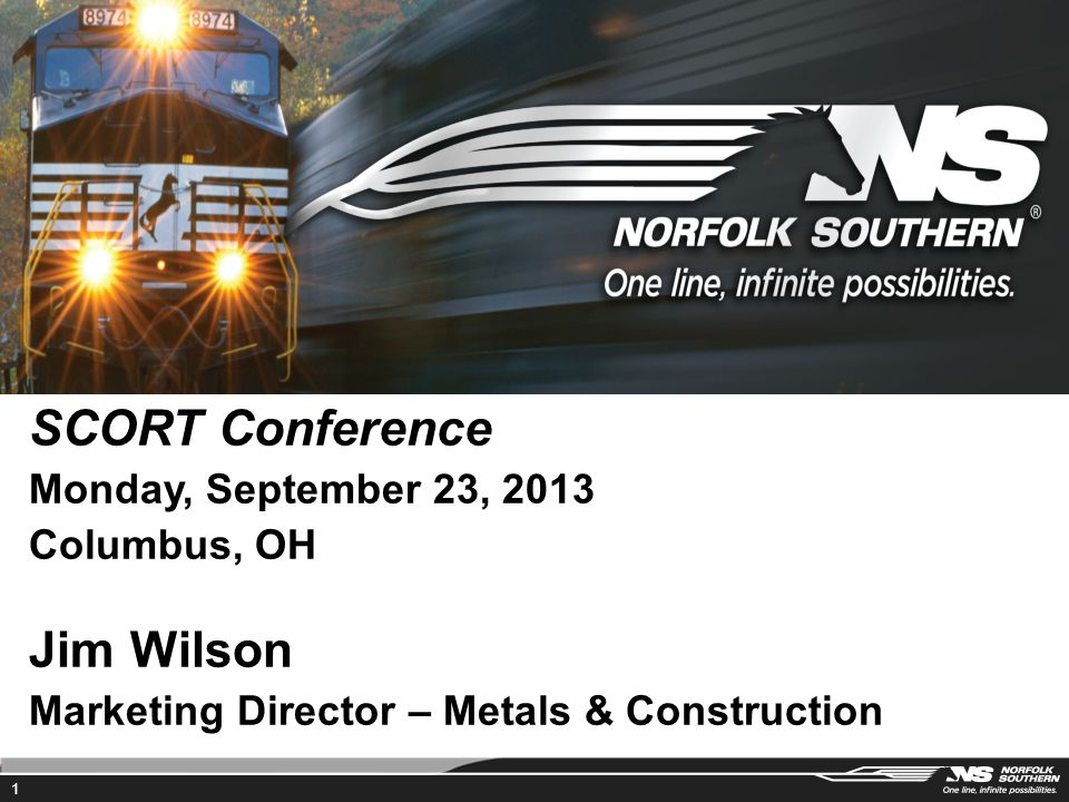1 Industrial Products SCORT Conference Monday, September 23, 2013 Columbus, OH Jim Wilson Marketing Director – Metals & Construction