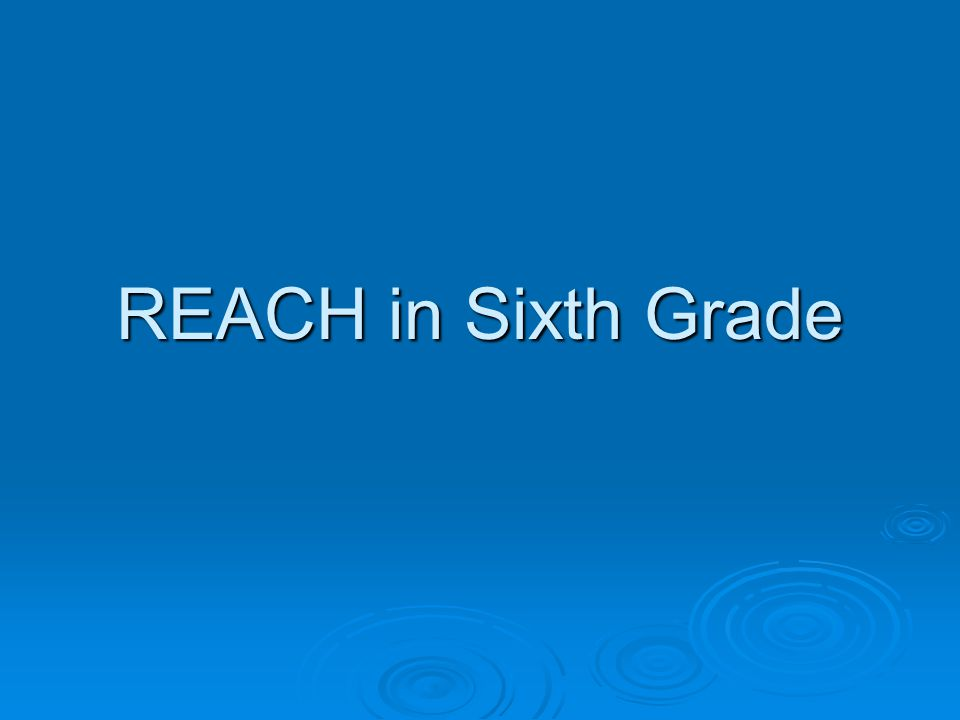 REACH in Sixth Grade