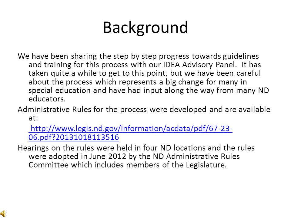 Background We have been sharing the step by step progress towards guidelines and training for this process with our IDEA Advisory Panel. It has taken