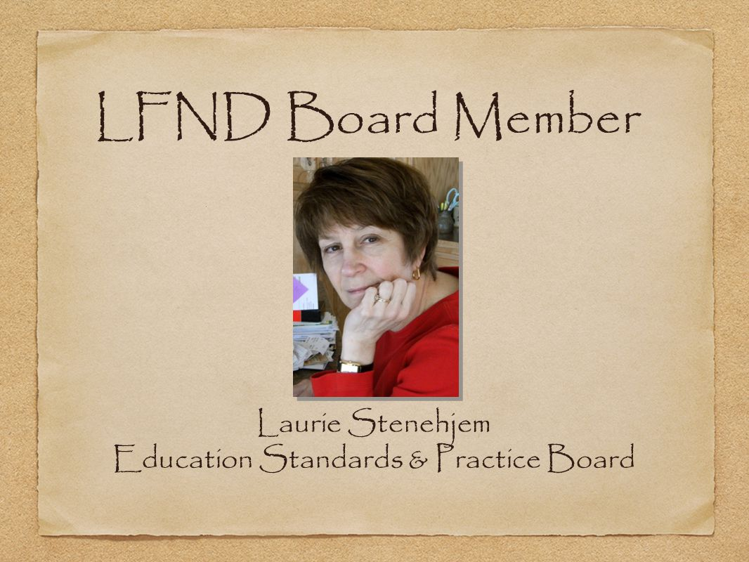 LFND Board Member Laurie Stenehjem Education Standards & Practice Board