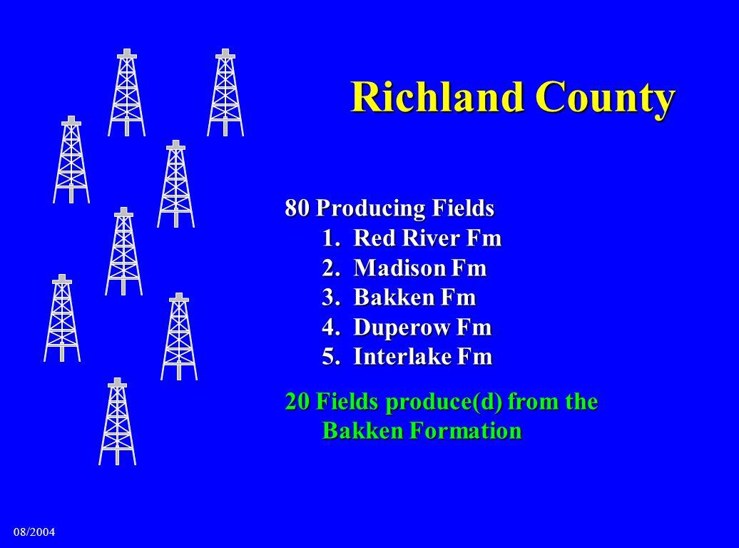 80 Producing Fields 1. Red River Fm 2. Madison Fm 3. Bakken Fm 4. Duperow Fm 5. Interlake Fm 20 Fields produce(d) from the Bakken Formation Richland C