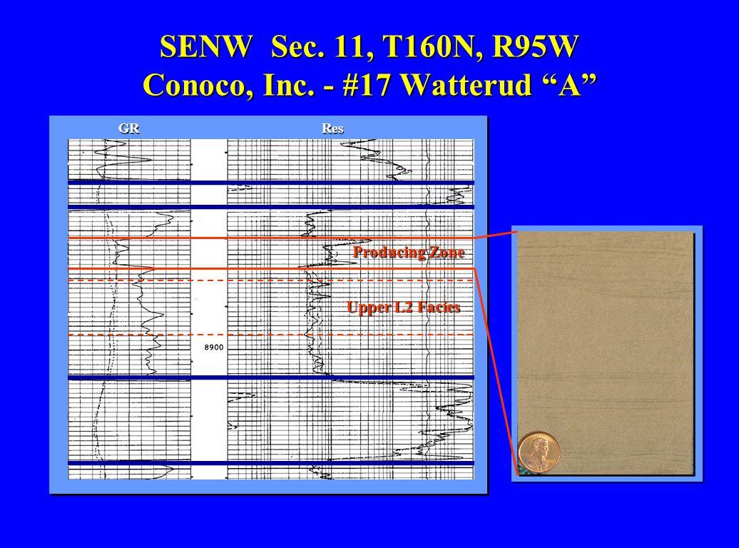 "Producing Zone SENW Sec. 11, T160N, R95W Conoco, Inc. - #17 Watterud ""A"" Upper L2 Facies GRRes"