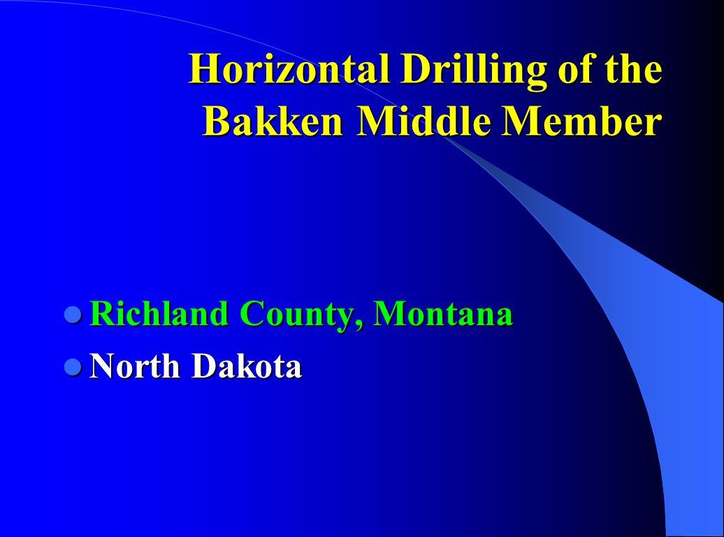 Horizontal Drilling of the Bakken Middle Member Richland County, Montana Richland County, Montana North Dakota North Dakota