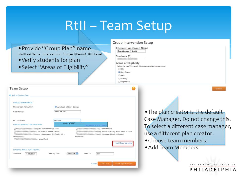 "RtII – Team Setup Provide ""Group Plan"" name StaffLastName_Intervention_Subject/Period_RtII Level Verify students for plan Select ""Areas of Eligibility"
