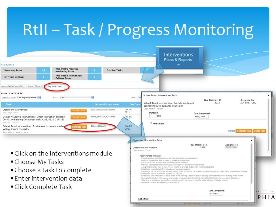 RtII – Task / Progress Monitoring Click on the Interventions module Choose My Tasks Choose a task to complete Enter intervention data Click Complete Task