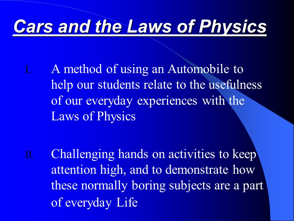 Cars and the Laws of Physics I.